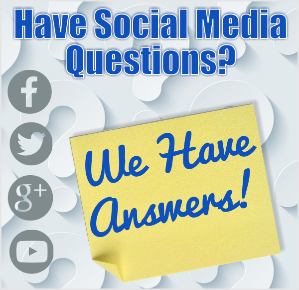 Have social media questions? We have answers!